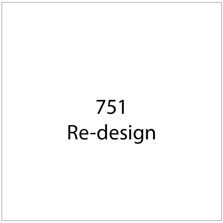751 re-design